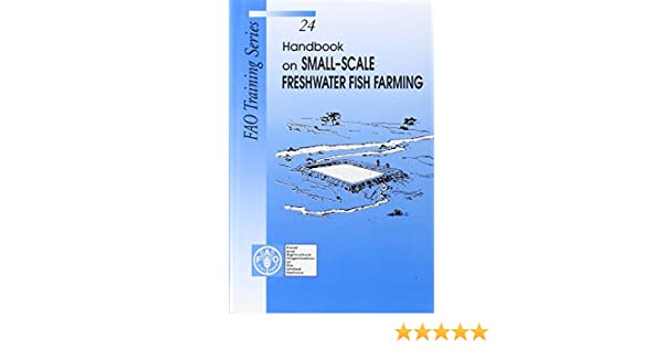 Buy Handbook of Small Scale Freshwater Fish Farming (FAO