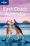 East Coast Australia (Lonely Planet Country & Regional Guides)