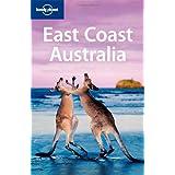 East Coast Australia (Lonely Planet East Coast Australia)