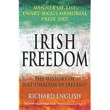 Irish Freedom: A History of Nationalism in Ireland