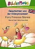 Bildermaus - Mit Bildern Englisch lernen- Geschichten von der Elfenprinzessin - Fairy Princess Stories (BM - Mit Bildern Englisch lernen)
