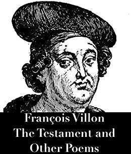 The Testament And Other Poems (annotated) por François Villon epub