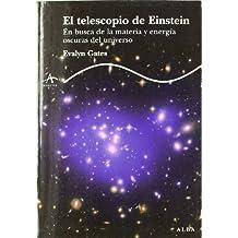 El telescopio de Einstein: En busca de la materia y energía oscuras del universo (Trayectos Lecturas/Ciencia)