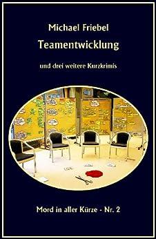 Teamentwicklung (Mord in aller Kürze 2)