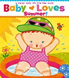 Best Book Of The Summers - Baby Loves Summer!: A Karen Katz Lift-the-Flap Book Review