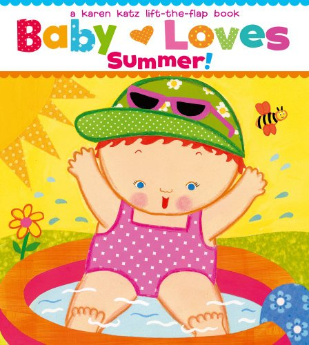 Baby Loves Summer! (Karen Katz Lift-the-Flap Books) por Karen Katz