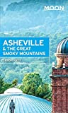 Moon Asheville & the Great Smoky Mountains (Moon Spotlight) by Jason Frye (2016-08-02)