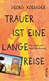 Trauer ist eine lange Reise von Georg Koeniger