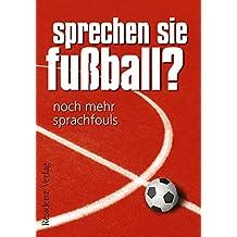 Sprechen Sie Fußball? Band II: Noch mehr Sprachfouls