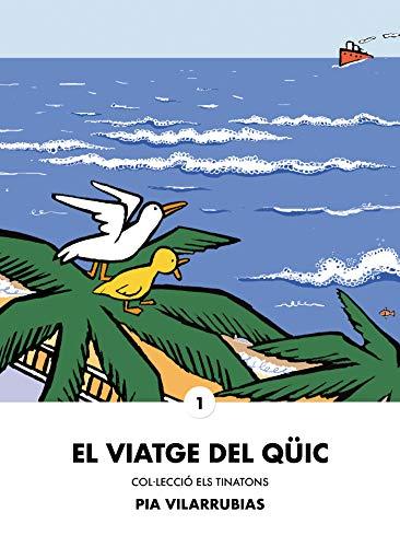 El viatge del Qüic (Col·Lecció ELS TINATONS Book 1) (Catalan Edition) por Pia Vilarrubias
