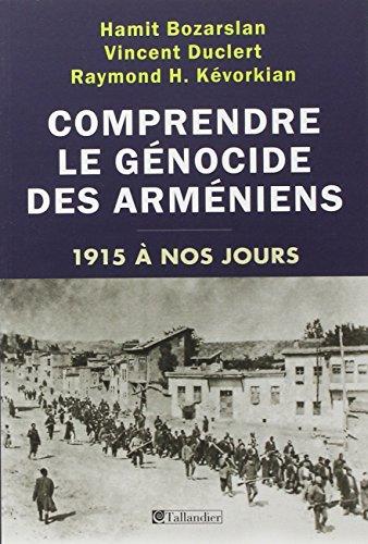 Comprendre le génocide des arméniens, 1915 à nos jours