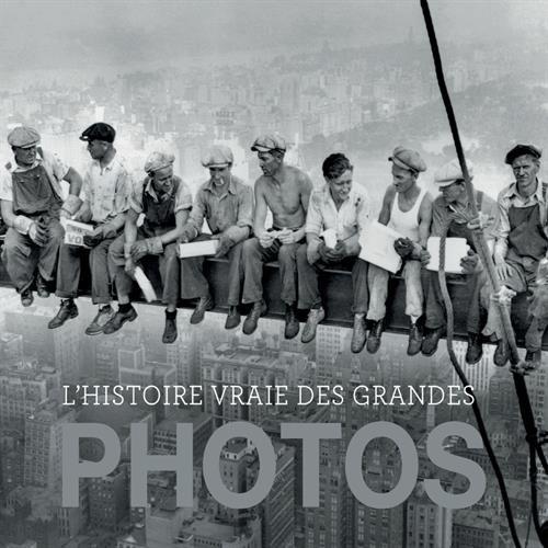 L'histoire vraie des grandes photos par David Groison, Pierangélique Schouler