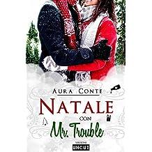 Natale Con Mr. Trouble: Versione Uncut
