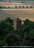 Schaumburger Land - Burgenland: Die mittelalterlichen Burgen der alten Grafschaft Schaumburg (Wegweiser zur Vor- und Frühgeschichte Niedersachsens, Band 29)
