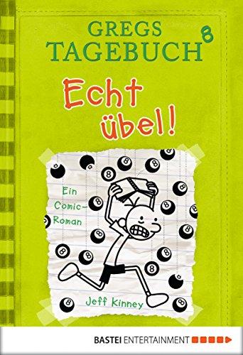 Gregs Tagebuch 8 - Echt übel! (German Edition) eBook: Jeff Kinney ...