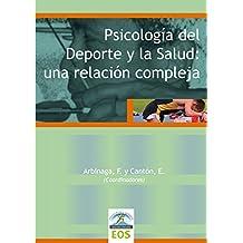 Psicología del Deporte y la Salud: Una relación compleja (Psicología y Deporte)