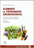 Elementi di topografia archeologica. Guida pratica alla documentazionesul campo nella ricerca di superficie