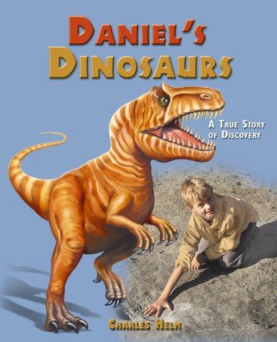 Daniel's Dinosaurs: A True Story of Discovery Tumbler Ridge