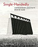 Single-Handedly : Contemporary architects draw by hand