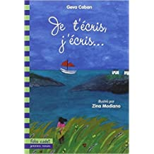 Je t'écris, j'écris... de Geva Caban ,Zina Modiano (Illustrations) ( 18 septembre 2002 )