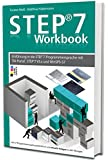 STEP7-Workbook - Einführung in die STEP7-Programmiersprache mit TIA-Portal, Step7 V5.x und WinSPS-S7