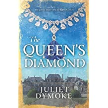 The Queen's Diamond: Love, loyalty and betrayal in the French Revolution