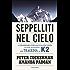 Seppelliti nel cielo: La straordinaria storia degli scalatori sherpa nel giorno più drammatico della tragedia del K2 (Ingrandimenti)