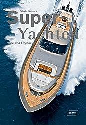 Super Yachten: Luxus und Eleganz auf dem Wasser
