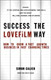 Business in Motion: The LOVEFiLM Way to Start a Fast Growth Business in Fast Changing Times