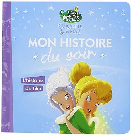 L Histoire Secrete - Clochette et le secret des fées :