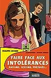 Faire face aux intolérances. Racisme, sexisme, préjugés...
