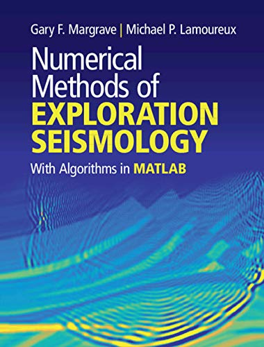 Numerical Methods Of Exploration Seismology: With Algorithms In Matlab® por Gary F. Margrave epub