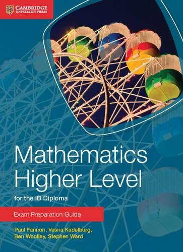 Mathematics. Higher level for the IB Diploma. Exam preparation guide. Per le Scuole superiori por Paul Fannon