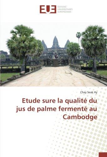 Etude sure la qualite du jus de palme fermente au Cambodge par Chay Seak Hy