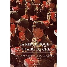 La République populaire de Chine: Histoire générale de la Chine (1949 à nos jours)