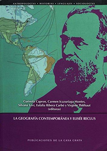 La geografía contemporánea y Elisée Reclus (Hors collection)