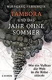 Tambora und das Jahr ohne Sommer: Wie ein Vulkan die Welt in die Krise st??rzte by Wolfgang Behringer (2015-09-11) - Wolfgang Behringer