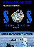 SOS Cambio Climático: Océanos. Lagos. Glaciares y Deshielo (Un Futuro Diferente nº 73)