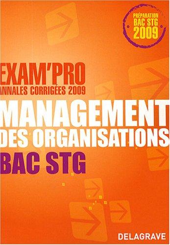 Management des organisations Bac STG : Annales corrigées par Bernard Epailly, Aïcha Sarron
