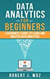 #7: Data Analytics for Beginners: A Beginner's Guide to Learn and Master Data Analytics