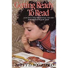Getting Ready to Read: Learn How to Help and Encourage Your Child--from Babyhood to Grade School