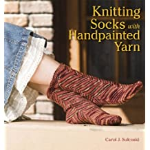 Knitting Socks with Handpainted Yarn (English Edition)
