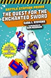 The Quest for the Enchanted Sword: An Unofficial Graphic Novel for Minecrafters (Unofficial Battle Station Prime Series, Band 3)