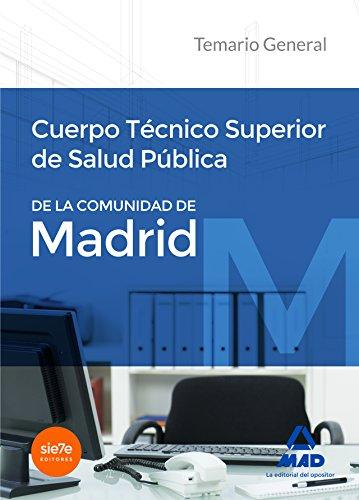 Cuerpo Técnico Superior de Salud Pública de la Comunidad de Madrid. Temario General por FERNANDO MARTOS NAVARRO