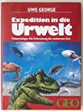 Expedition in die Urwelt. Paläontologie: Die Erforschung der steinernen Zeit