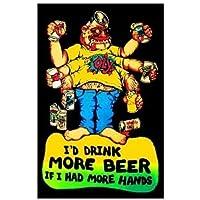 I' d drink more Beer se avessi più mani–Blacklight poster stampa artistica
