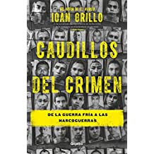 Caudillos del Crimen/Gangster Warlords: Drug Dollars, Killing Fields, and the New Politics of Latin America