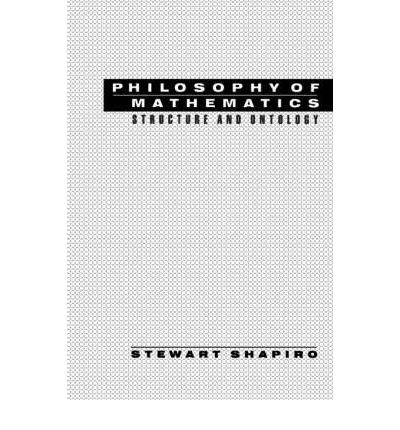 [( Philosophy of Mathematics: Structure and Ontology )] [by: Stewart Shapiro] [Sep-2000]