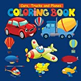 Cars, Trucks and Planes: Coloring Book Activity for Preschooler: Cars coloring book for kids ages 2-4 4-8