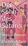 Der Sohn des Satans: Horror-Roman